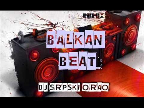 Balkan Beat Mix ( Dj SRPSKI ORAO )