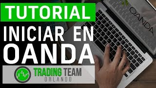Creación de Cuenta Real y Cuenta Demo en el broker OANDA