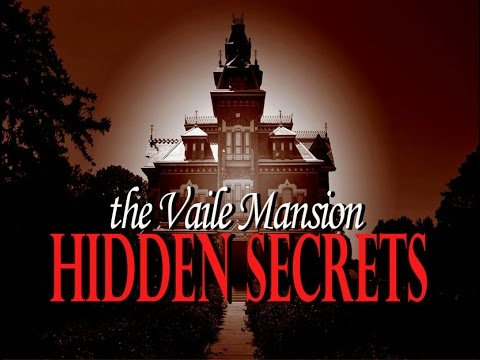 THE VAILE MANSION: HIDDEN SECRETS