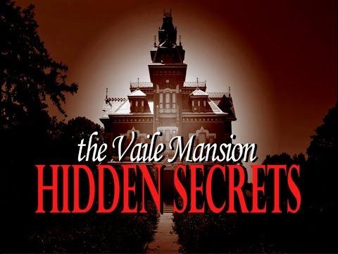 THE VAILE MANSION: HIDDEN SECRETS