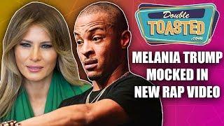 MELANIA TRUMP MOCKED IN NEW T.I MUSIC VIDEO