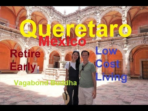 Merveilleux Queretaro Mexico Retire Early Low Cost Living