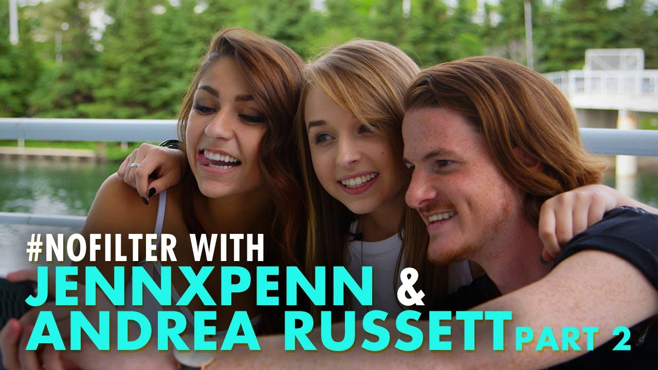 #NoFilter with Andrea Russett & JennxPenn - Part 2 - YouTube