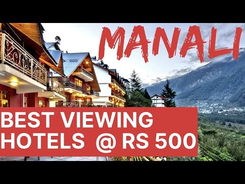 HOTELS IN MANALI BEST VIEWING || BUDGET HOTELS
