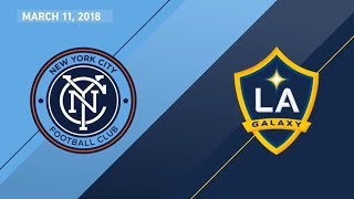 HIGHLIGHTS: New York City FC vs. LA Galaxy | March 11, 2018