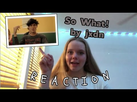 jxdn - So What! (Official Music Video) REACTION!