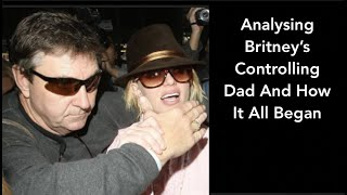 Analysing Britney Spears' Controlling Dad And How It All Began