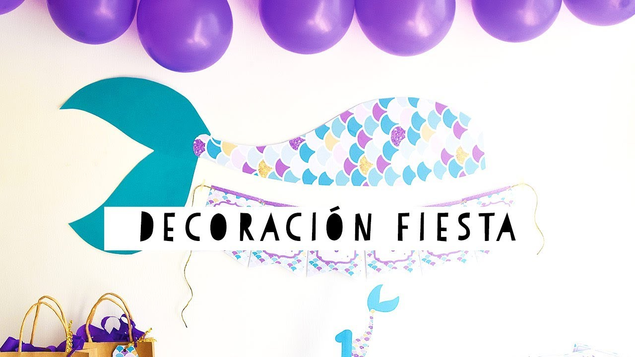Decoraci n fiesta sirenas diy cola de sirena youtube for Fiesta tematica sirenas