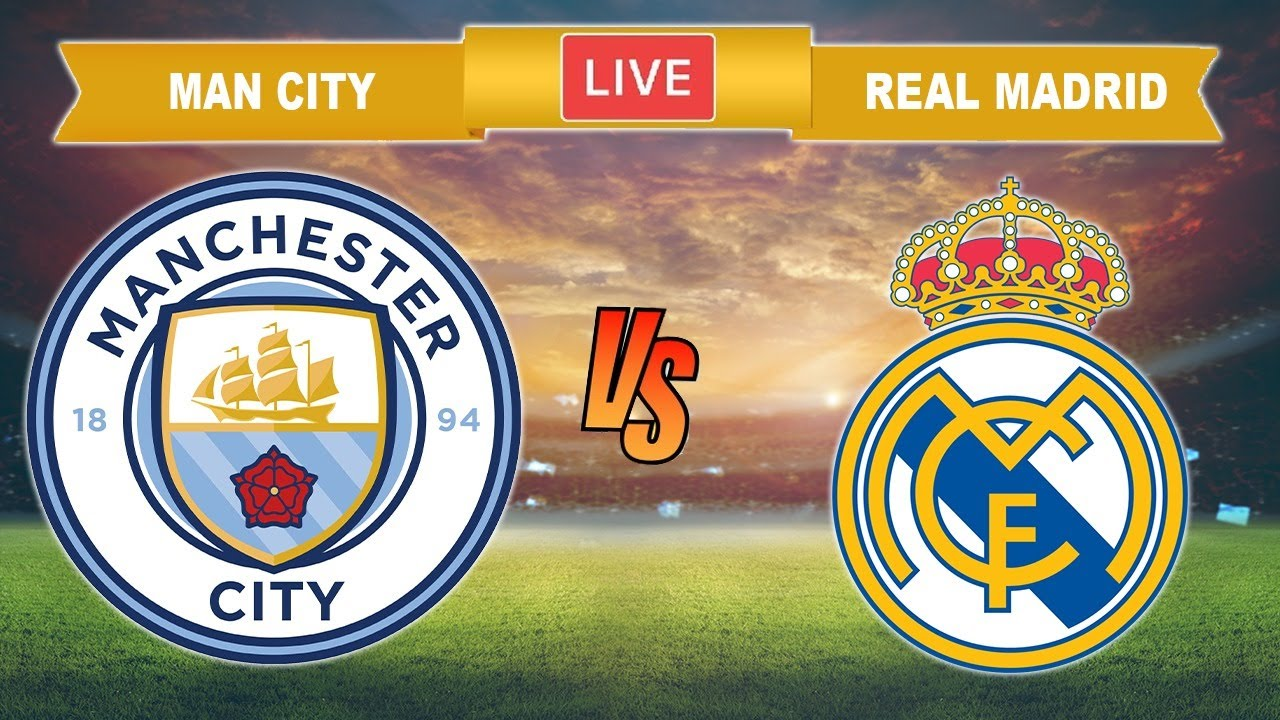 Manchester City vs Real Madrid Live 🔴 Champions League Real Madrid vs Man City Live Streaming