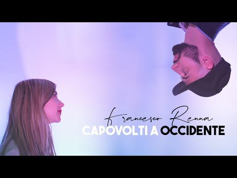 Francesco Renna / Capovolti a Occidente (official video)