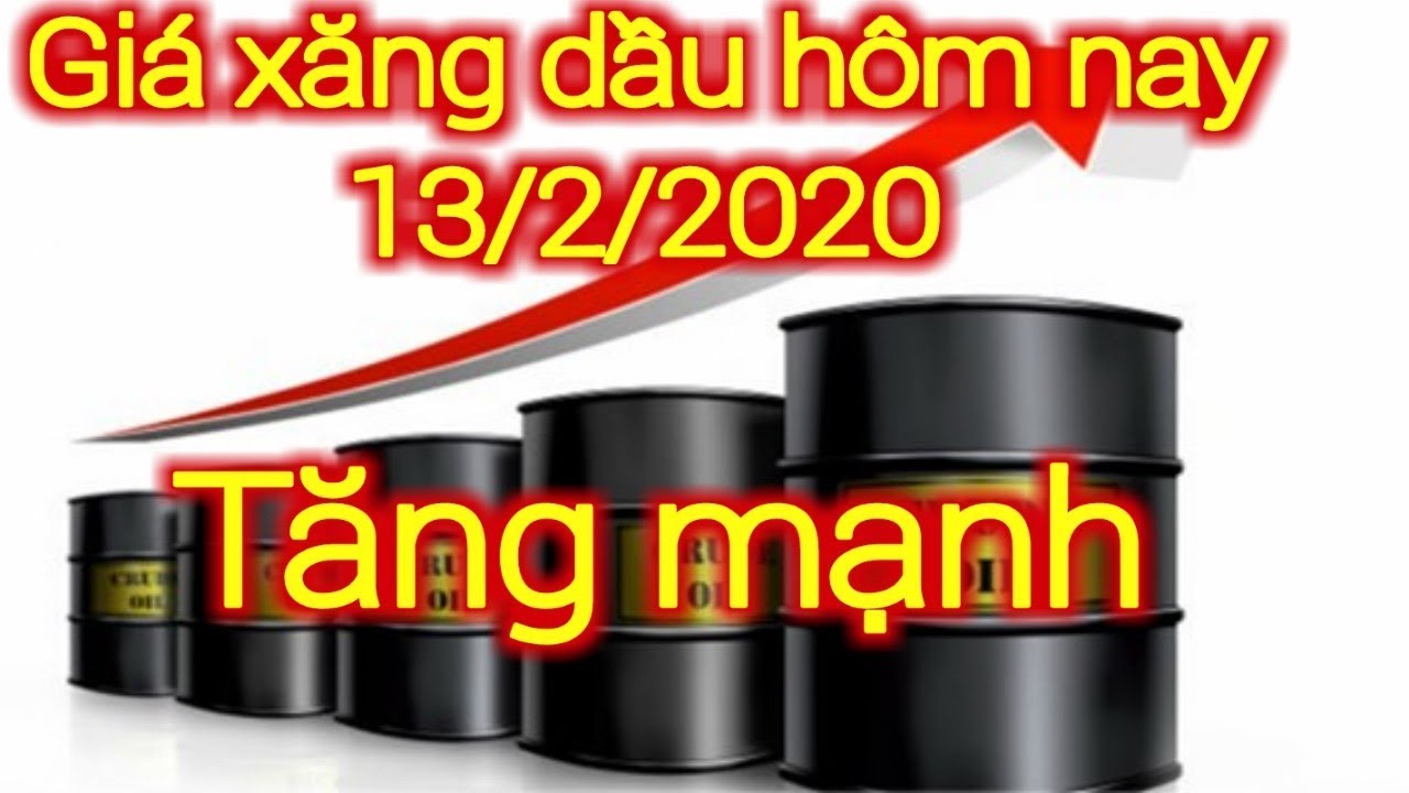 Giá xăng dầu hôm nay ngày 13 tháng 2 năm 2020 || giá xăng ngày 13/2