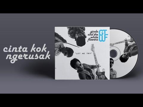 Ginda And The White Flowers - Cinta Kok Ngerusak [Official Audio]