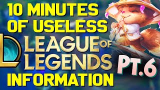10 Minutes of Useless Information about League of Legends Pt.6! (Ft. Pants are Dragon!)