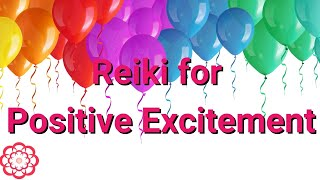 Reiki for Positive Excitement