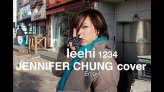 LEE HI 이하이 1 2 3 4 Cover by Jennifer Chung 제니퍼 청