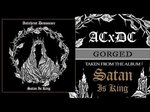 ACxDC - GORGED (OFFICIAL AUDIO)
