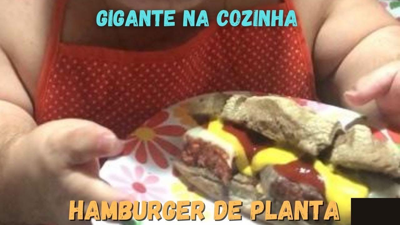 Hamburger de Planta | Gigante na Cozinha