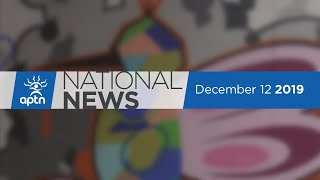 APTN National News December 11, 2019 – Class action lawsuit signed, Scheer resignation