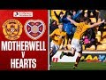 Motherwell - Hearts Highlights
