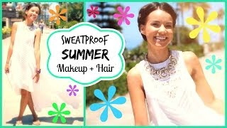 Sweatproof Summer Makeup and Hair Routine