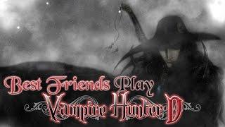 Best Friends Play Vampire Hunter D