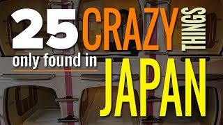 25 Crazy Things You Will Only Find In Japan