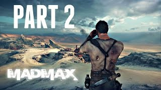 Mad Max Walkthrough Part 2 - MAGNUM OPUS! (Ps4/Xbox One Gameplay 1080p HD)