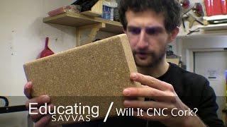 Will It CNC #1 Cork / Making a Sanding Block
