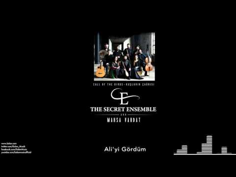 The Secret Ensemble  - Ali'yi Gördüm [Kuşların Çağrısı © 2016 Kalan Müzik ]
