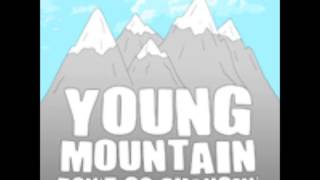 Watch Young Mountain Its Never Greener video