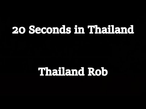 20 Seconds in Thailand Hello from Thailand