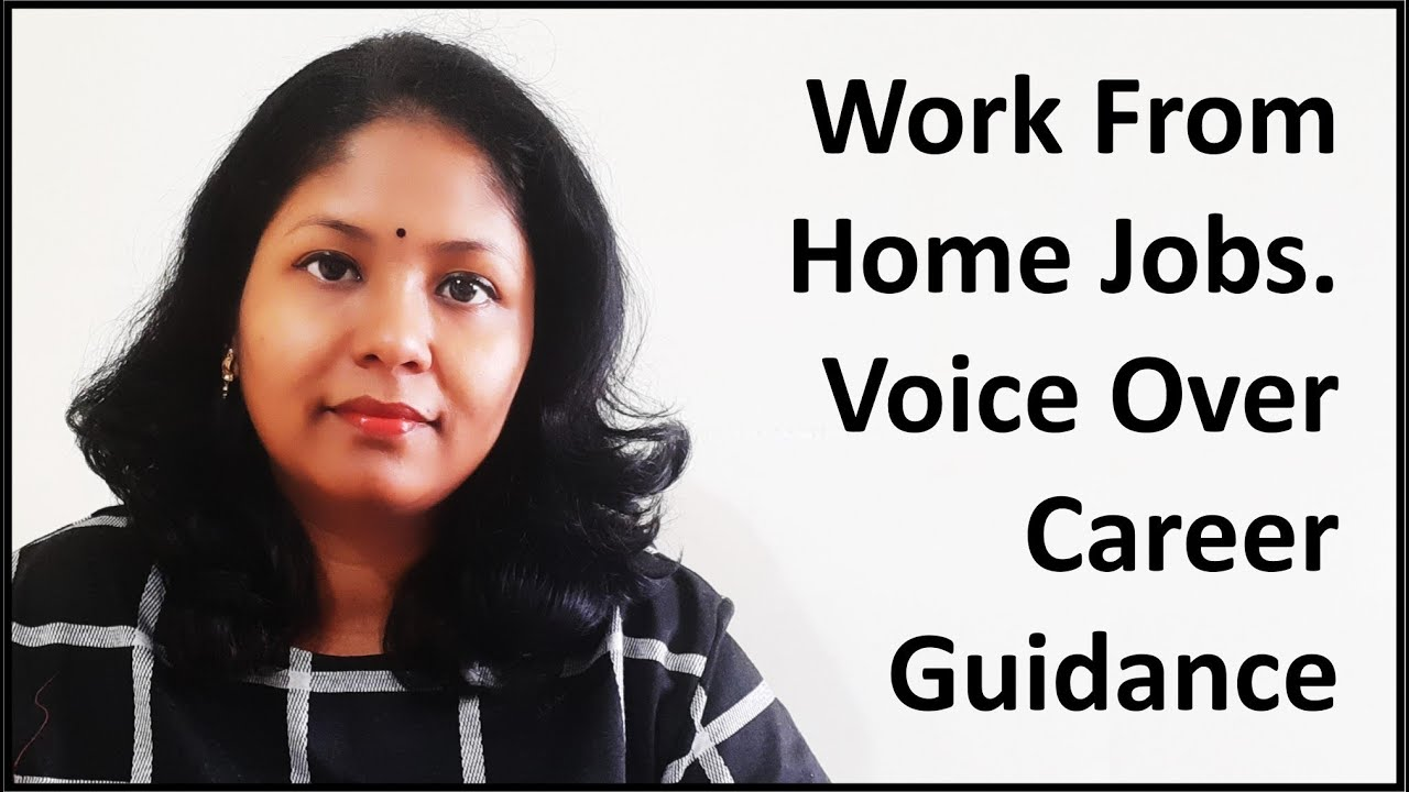 Work From Home Jobs On Voice Over Career Guidance Youtube