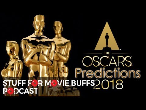 2018 Oscar Nominations, Snubs and Predictions — Stuff For Movie Buffs Podcast