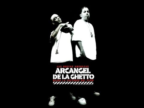 Arcangel & De La Ghetto – Las Nuevas Amenazas (2006)