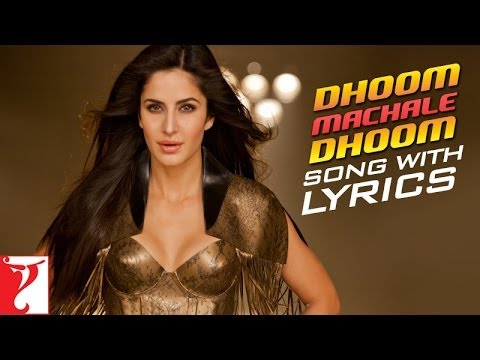 Lyrical: Dhoom Machale Dhoom Song with Lyrics | DHOOM:3 | Katrina Kaif | Sameer Anjaan