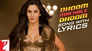 Lyrical: Dhoom Machale Dhoom - Full Song with Lyrics - DHOOM:3