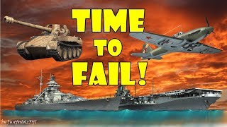 TIME TO FAIL! (WOT / WOWS / WT fails, funny moments & epic clips)