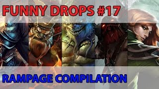 Dota2 - Funny Drops#17 Rampage Compilation