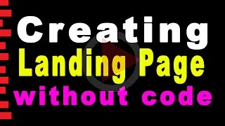 Creating Landing Page 2018 |  How to Create A Landing Page 2018