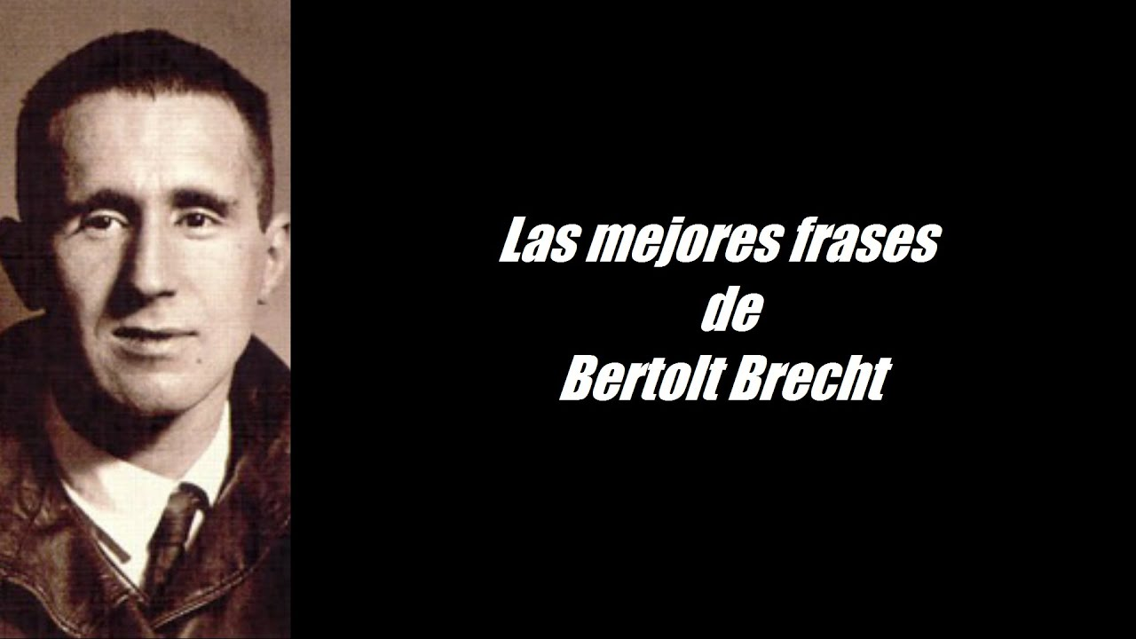 Frases Célebres De Bertolt Brecht