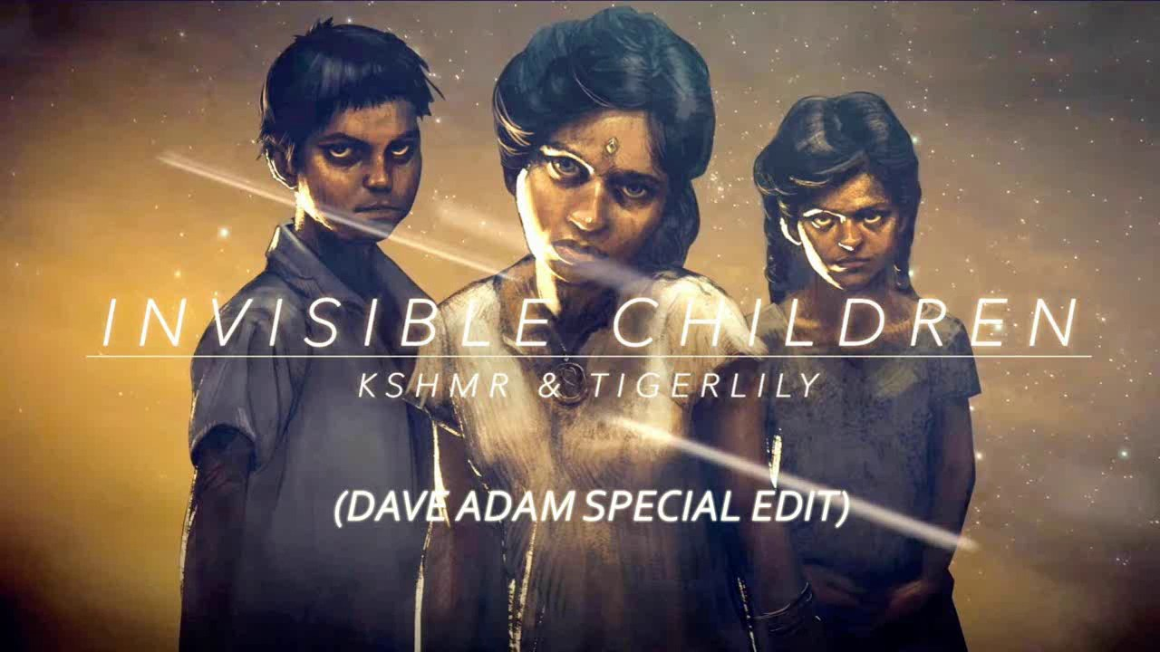 KSHMR FEAT TIGERLILY INVISIBLE CHILDREN СКАЧАТЬ БЕСПЛАТНО