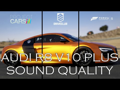 Audi R8 V10 Plus - Project Cars vs DRIVECLUB vs Forza 5 - Sound Quality - Ear Porn EP1