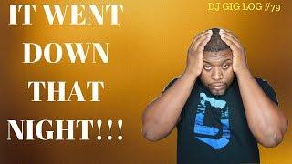 DJ GIG LOG #79   IT WENT DOWN   MOBILE DJ