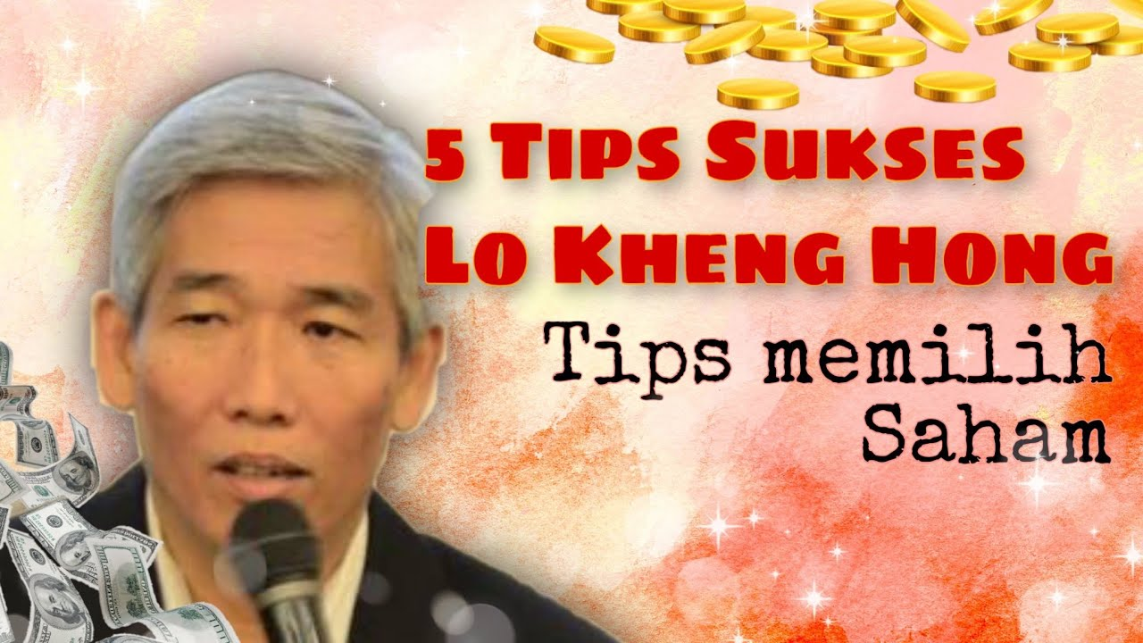 5 Tips Sukses Lo Kheng Hong Warren Buffet Indonesia Tips Memilih Saham Youtube