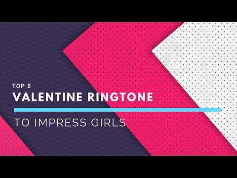 Top 5 Valentine's Ringtone To Impress Girls  Download Link In Description