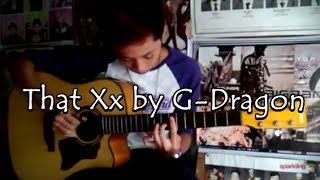 Video That Xx by G-Dragon (fingerstyle guitar cover) download MP3, 3GP, MP4, WEBM, AVI, FLV Mei 2018