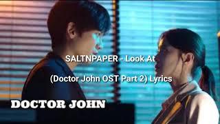 Look At (Doctor John OST Part 2) Lyrics - SALTNPAPER