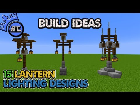 Minecraft Build Ideas 15 Lighting Designs Using Lanterns Java 1 14 Bedrock See Description Youtube