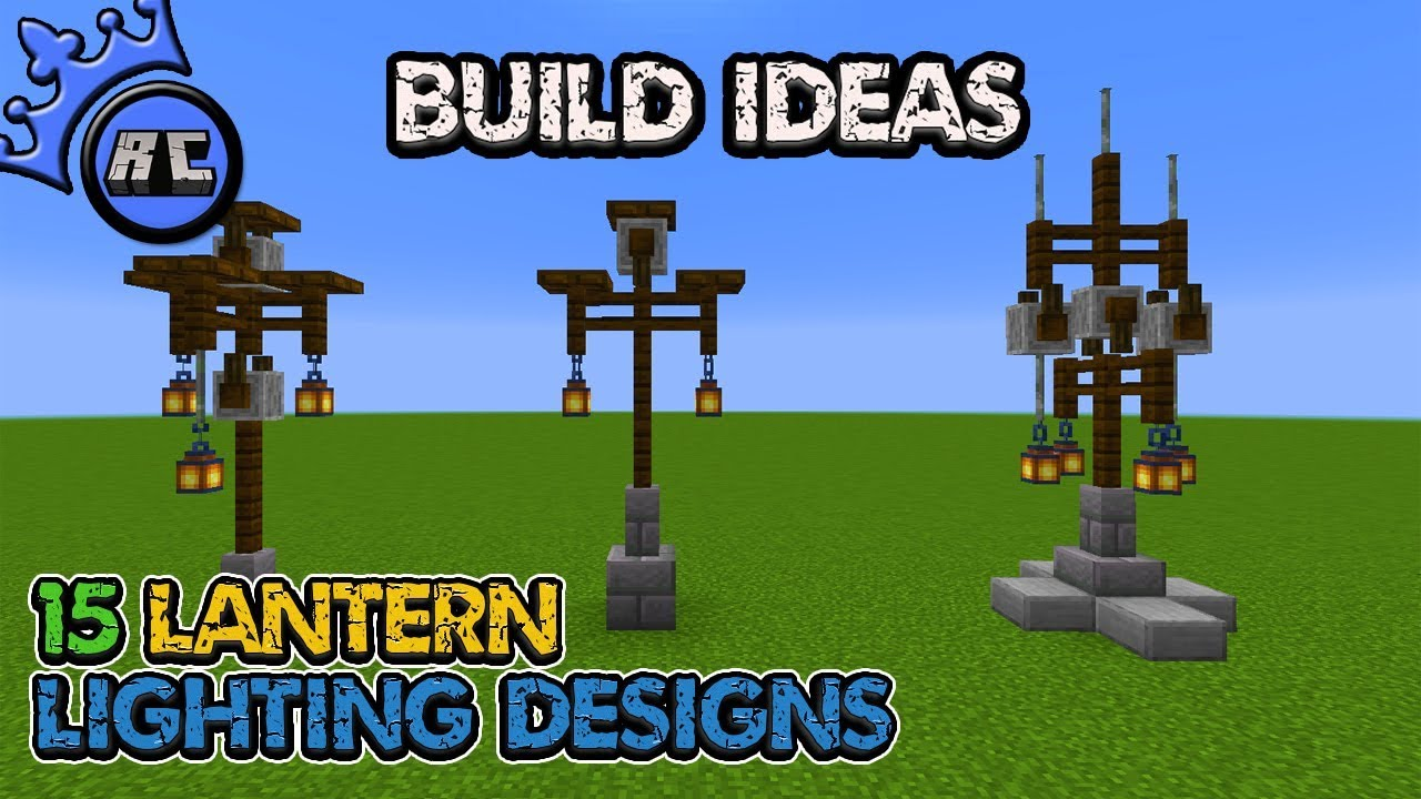 Minecraft Build Ideas 15 Lighting Designs Using Lanterns Java 1 14 Bedrock See Description Youtube