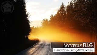 Notorious B.I.G. - Hypnotized by Disco (MIMO Bootleg) [Free Download]